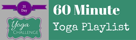 60 Minute Yoga Flow Playlist|theyogaletters.com