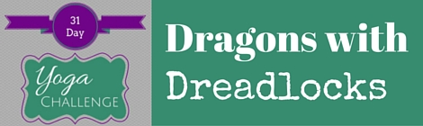 Dragons with Dreadlocks|theyogaletters.com