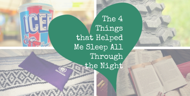 The 4 Things That Helped Me Sleep All Through the Night and Without Pain Meds|theyogaletters.com